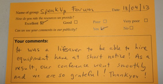 """Comment card: """"It was a lifesaver to be able to hire equipment here at short notice! As a result, our conference went smoothly and we are so grateful! Thankyou!"""""""
