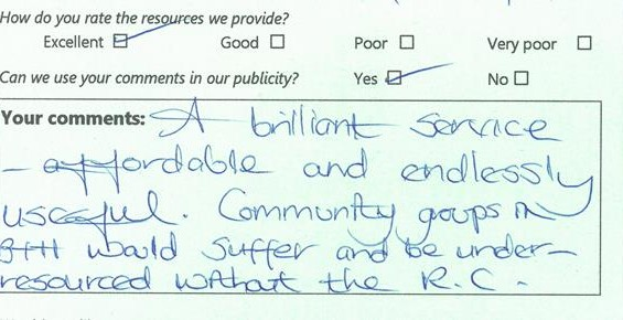 "Comment card: ""A brilliant service - affordable and endlessly useful. Community groups in B&H would suffer and be under-resourced without the RC."""